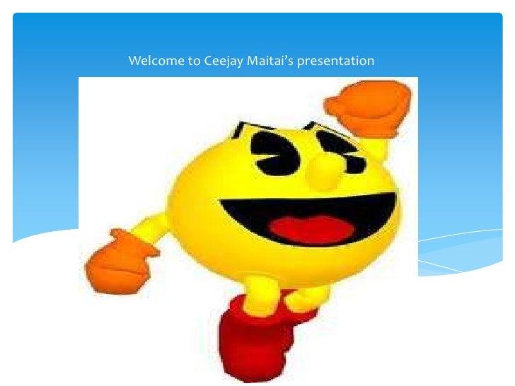 Welcome to Ceejay Maitai's presentation