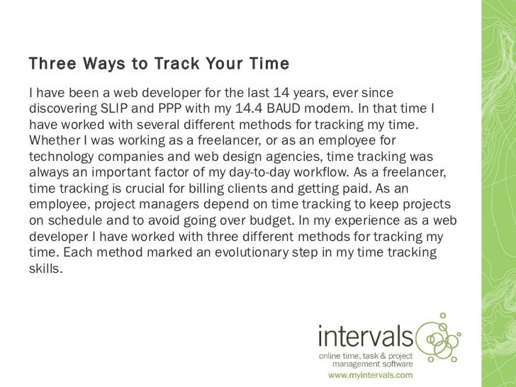 Three Ways to Track Your TimeI have been a web developer for the last 14 years, ever sincediscovering SLIP and PPP with my...