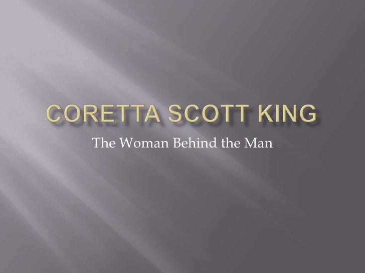 Coretta Scott King<br />The Woman Behind the Man<br />