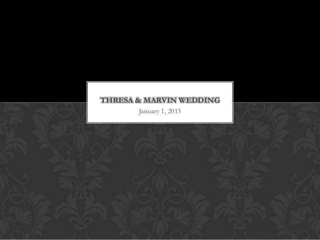THRESA & MARVIN WEDDING       January 1, 2013