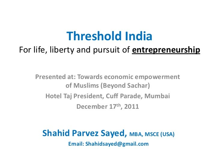 Threshold IndiaFor life, liberty and pursuit of entrepreneurship    Presented at: Towards economic empowerment            ...