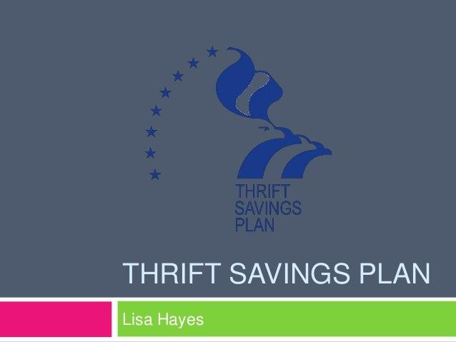 THRIFT SAVINGS PLANLisa Hayes