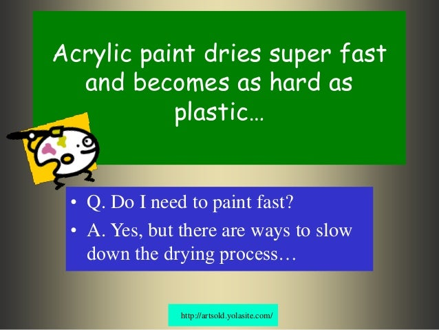 How To Slow Down Acrylic Paint Drying