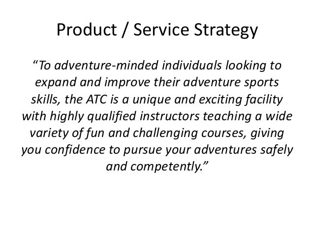 Communication Strategy • Both: adventure minded + bored & curious • Easy to navigate website with a comprehensive e-catalo...