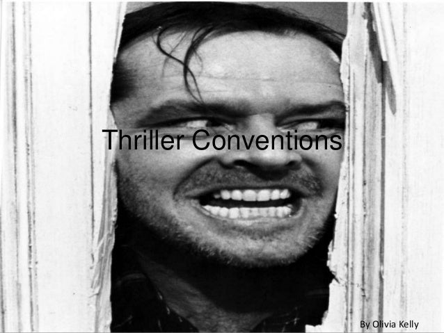 Thriller Conventions                       By Olivia Kelly