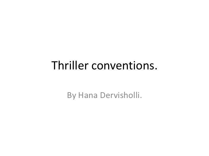 Thriller conventions.<br />By HanaDervisholli. <br />