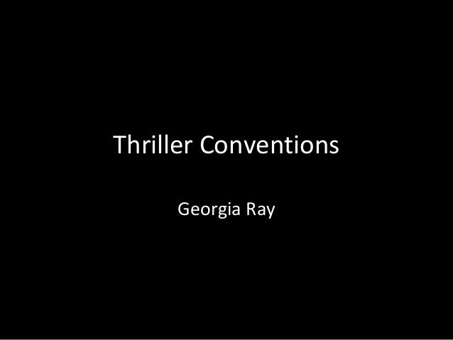 Thriller Conventions     Georgia Ray