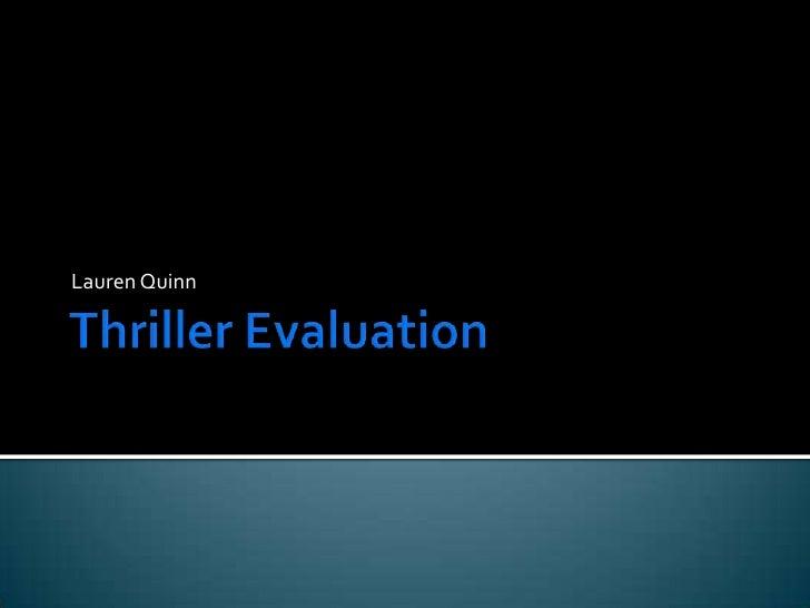 Thriller Evaluation<br />Lauren Quinn<br />