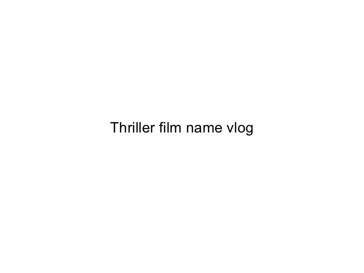 Thriller film name vlog