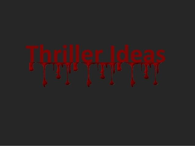Thriller Ideas