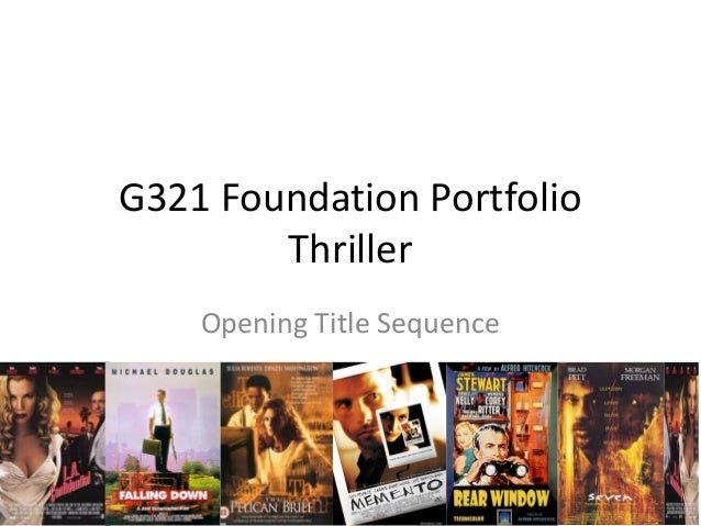 G321 Foundation Portfolio        Thriller    Opening Title Sequence
