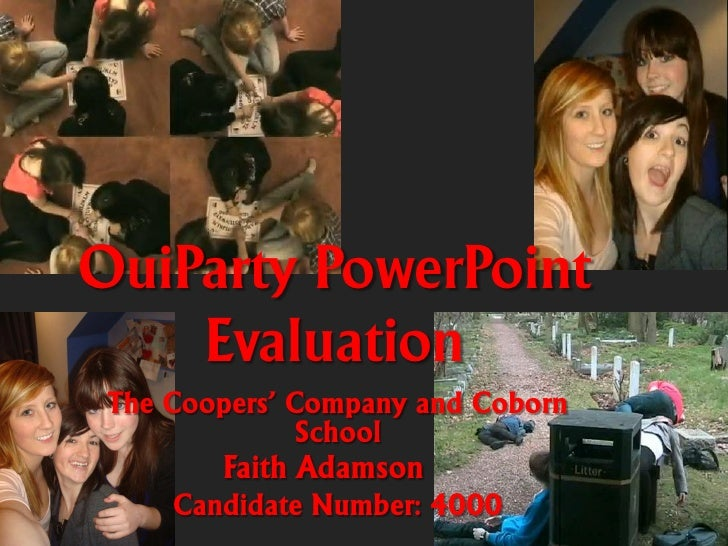 OuiParty PowerPoint    Evaluation The Coopers' Company and Coborn               School        Faith Adamson     Candidate ...