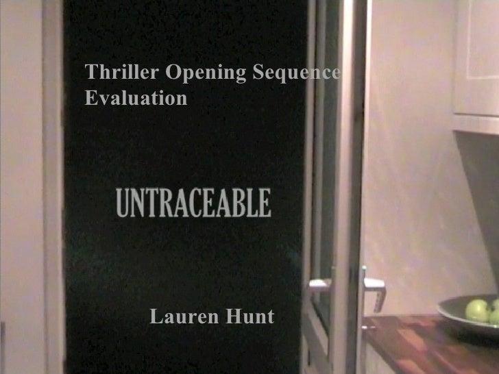 By Lauren Hunt Lauren Hunt Thriller Opening Sequence Evaluation