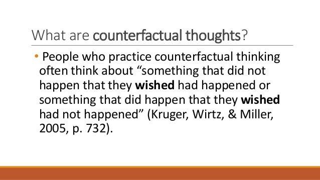 Counterfactual thinking