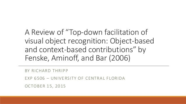 "A Review of ""Top-down facilitation of visual object recognition: Object-based and context-based contributions"" by Fenske, ..."