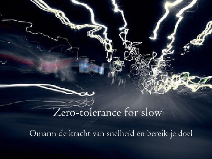 Zero-tolerance for slow Omarm de kracht van snelheid en bereik je doel