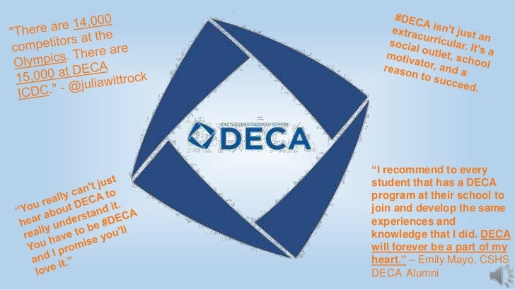 """I recommend to everystudent that has a DECAprogram at their school tojoin and develop the sameexperiences andknowledge th..."