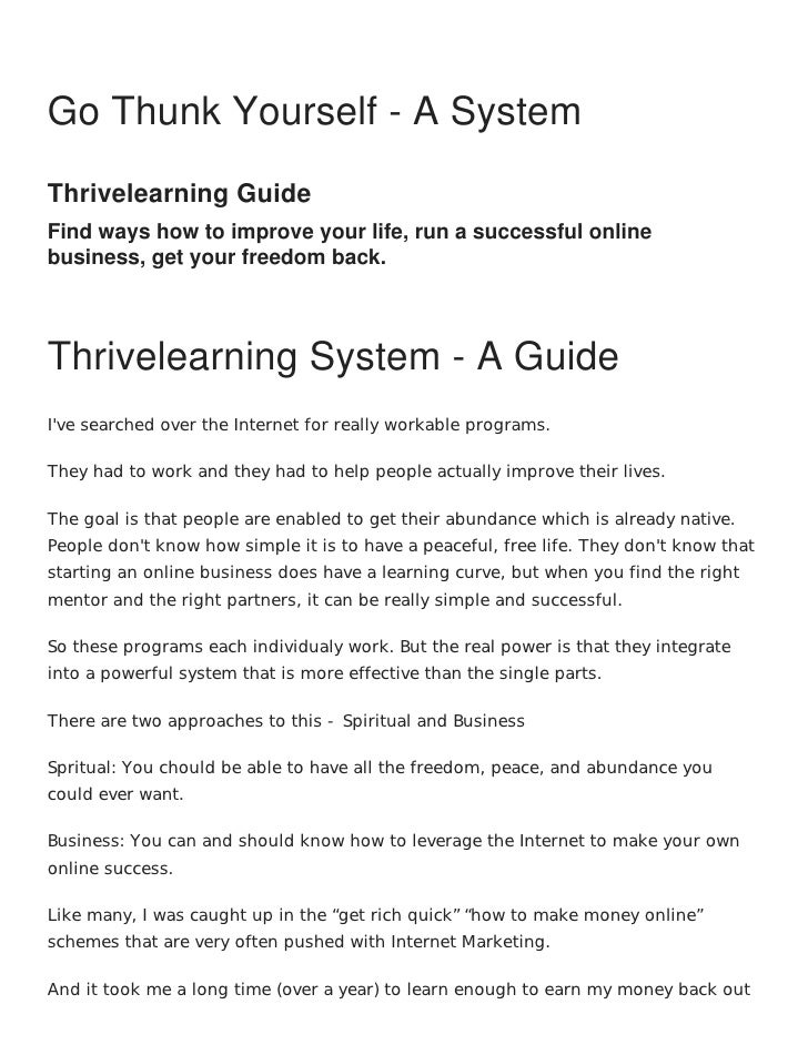 Freedom, Peace, and Abundance may already beyours...    Go Thunk Yourself - A System    Thrivelearning Guide    Find ways ...