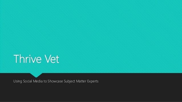 Thrive Vet Using Social Media to Showcase Subject Matter Experts
