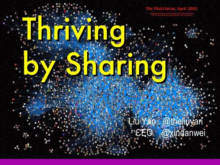 Thriving  by Sharing Liu Yan  @theliuyan CEO  @xindanwei