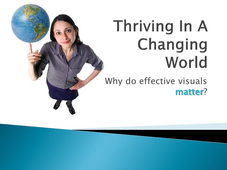 Why do effective visuals                 matter?
