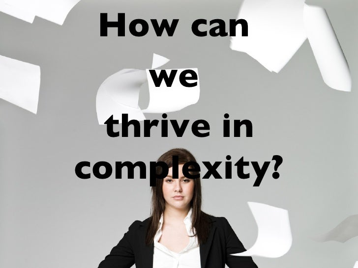 How can  we  thrive in complexity?