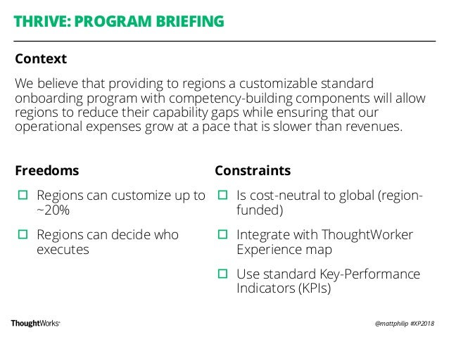 @mattphilip #XP2018 Freedoms ▫︎ Regions can customize up to ~20% ▫︎ Regions can decide who executes THRIVE: PROGRAM BRIEFI...