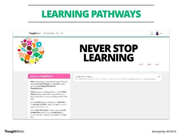 @mattphilip #XP2018 LEARNING PATHWAYS