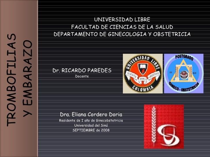 Dra. Eliana Cordero Doria Residente de I año de Ginecobstetricia Universidad del Sinú SEPTIEMBRE de 2008 Dr.  RICARDO PARE...