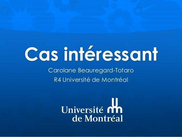 Cas intéressant Carolane Beauregard-Totaro R4 Université de Montréal