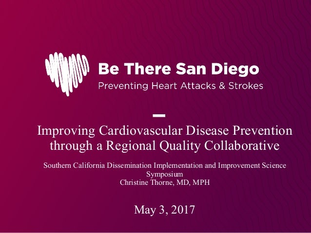 Improving Cardiovascular Disease Prevention through a Regional Quality Collaborative Southern California Dissemination Imp...