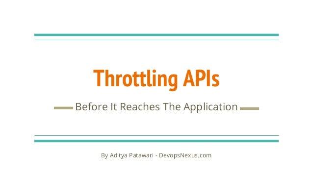 Throttling APIs Before It Reaches The Application By Aditya Patawari - DevopsNexus.com