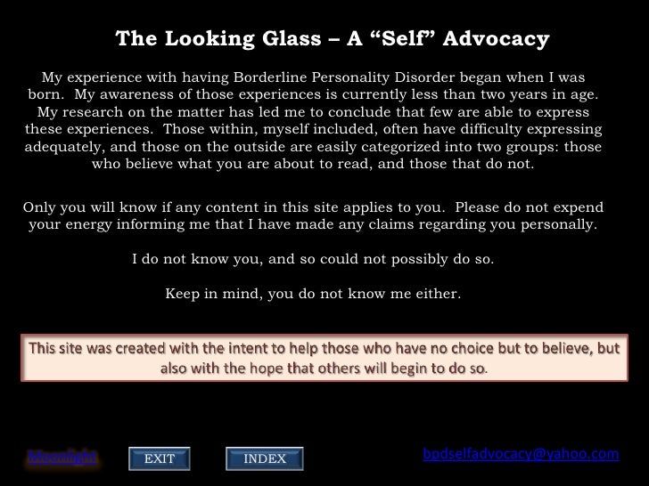 "The Looking Glass – A ""Self"" Advocacy    My experience with having Borderline Personality Disorder began when I was  born...."