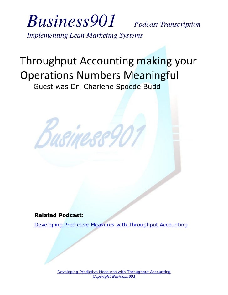 Business901                      Podcast Transcription Implementing Lean Marketing SystemsThroughput Accounting making you...