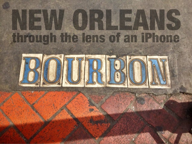 through the lens of an iPhone NEW ORLEANS