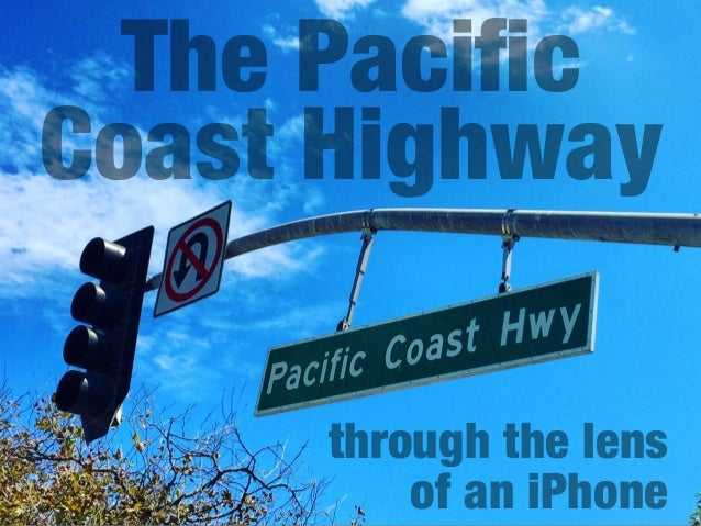 The Pacific Coast Highway through the lens of an iPhone