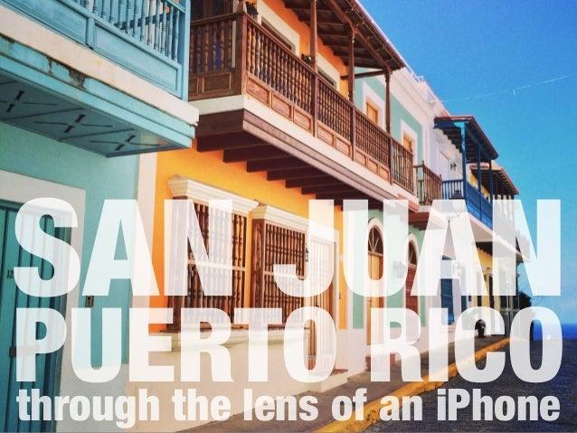 SAN JUAN PUERTO RICO  through the lens of an iPhone