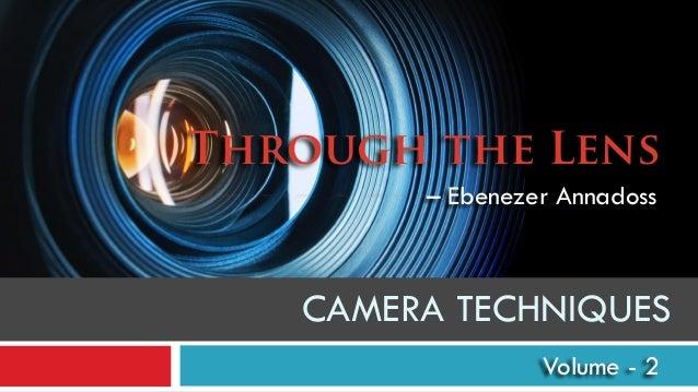 Through the Lens – Ebenezer Annadoss Volume - 2 CAMERA TECHNIQUES