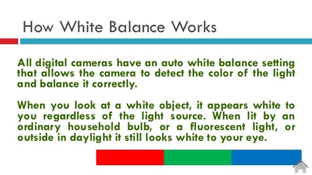 How White Balance Works All digital cameras have an auto white balance setting that allows the camera to detect the color ...