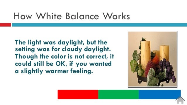 How White Balance Works The light was daylight, but the setting was for cloudy daylight. Though the color is not correct, ...
