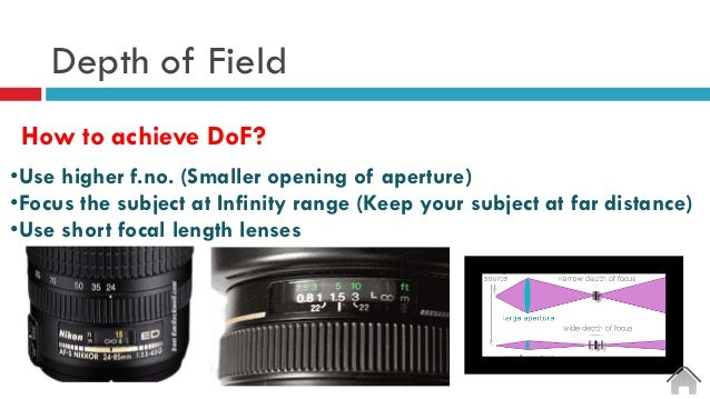 Depth of Field How to achieve DoF? •Use higher f.no. (Smaller opening of aperture) •Focus the subject at Infinity range (K...