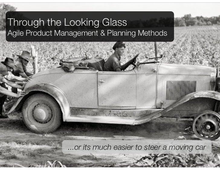 Through the Looking GlassAgile Product Management & Planning Methods                                                   ......
