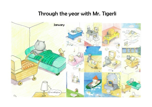 Through the year with Mr. Tigerli January