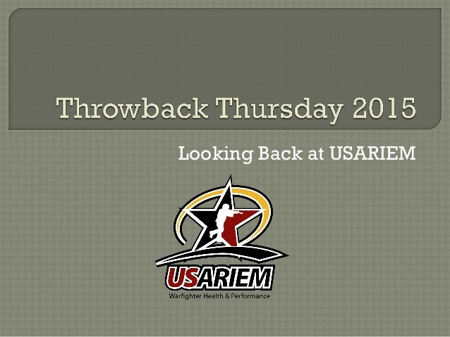 Throwback Thursday 2015: Looking Back at USARIEM
