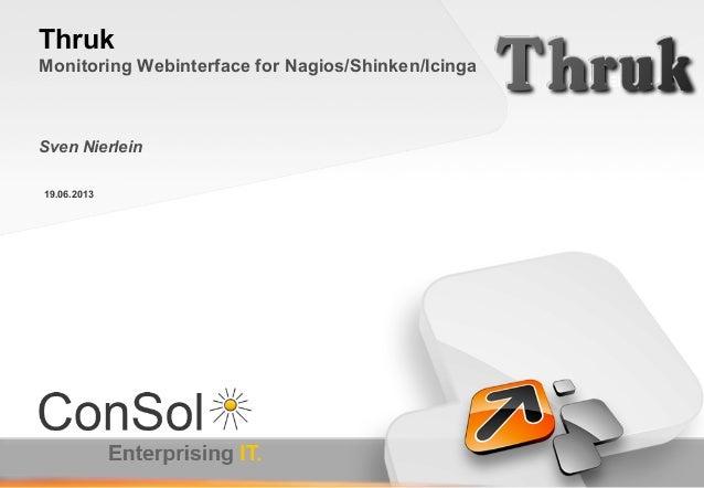 19.06.2013ThrukMonitoring Webinterface for Nagios/Shinken/IcingaSven Nierlein