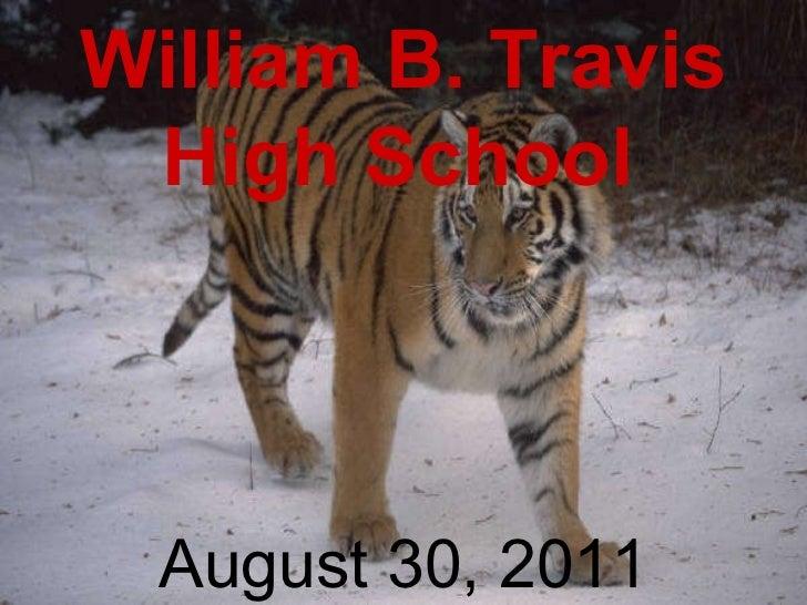 William B. Travis High School   August 30, 2011