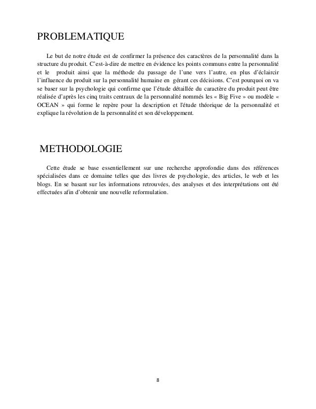 PROBLEMATIQUE Le but de notre étude est de confirmer la présence des caractères de la personnalité dans la structure du pr...