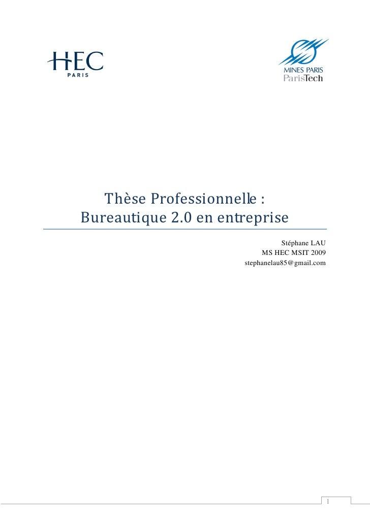 Thèse Professionnelle : Bureautique 2.0 en entreprise                                  Stéphane LAU                       ...