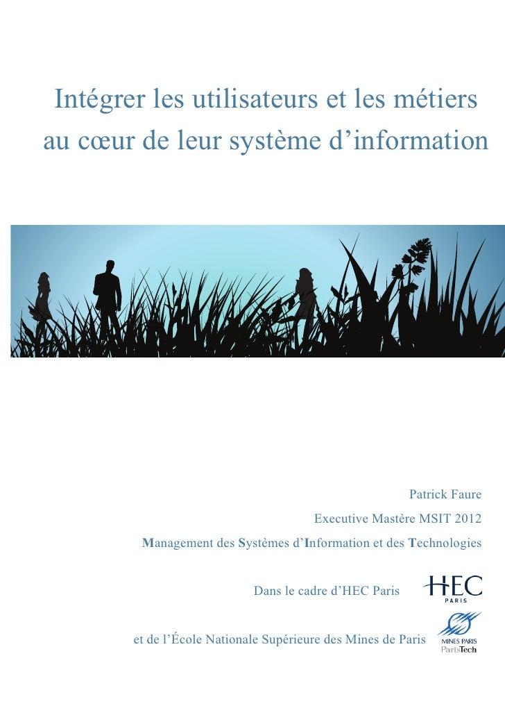 Intégrer les utilisateurs et les métiersau cœur de leur système d'information                                             ...