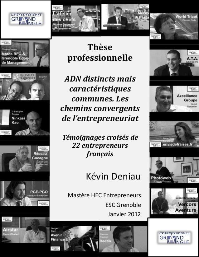 ADN distincts mais caractéristiques communes. Les chemins convergents de l'entrepreneuriat (2012) 1 Thèse professionnelle ...